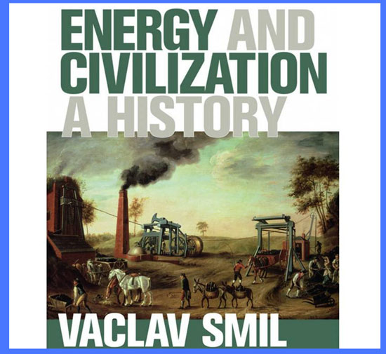 Енергія і цивілізація: історія. Вацлав Сміл