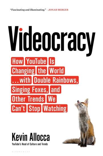 Кевін Аллока Відеократія, Videocracy by Kevin Allocca