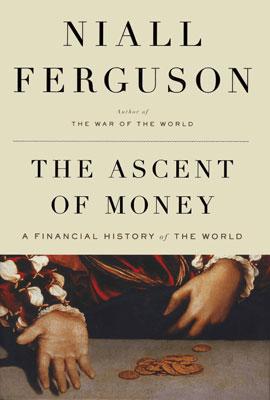 «Еволюція грошей. Фінансова історія світу», Ніл Фергюсон